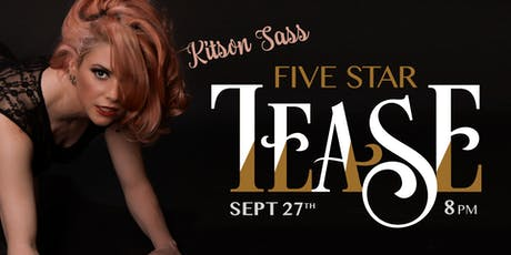 Five Star Tease 9/27 tickets