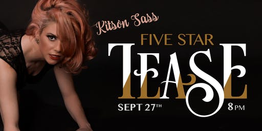 Five Star Tease 9/27