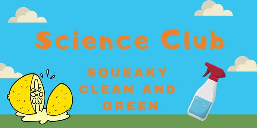 Science club - Squeaky Clean and Green