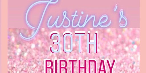 Justine's 30th Birthday Party