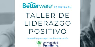 Taller de Liderazgo Positivo Betterware-Tec Milenio Campus San Nicolás