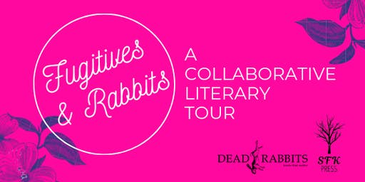 Fugitives & Rabbits: A Collaborative Literary Tour - Closing Celebration
