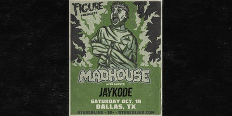 Figure: Madhouse Tour - Stereo Live Dallas tickets
