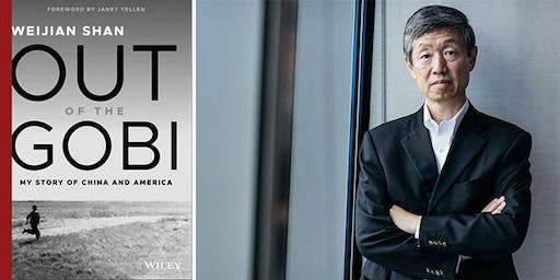 Out of the Gobi: My Story of China and America with Weijian Shan