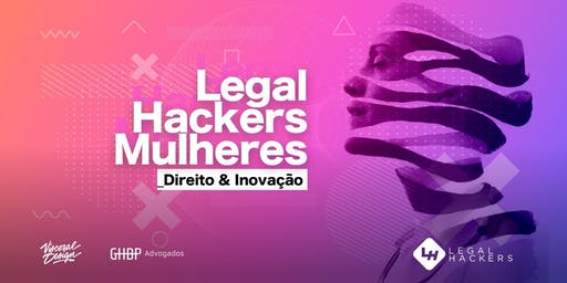 Legal Hackers Mulheres - Direito e Inovação