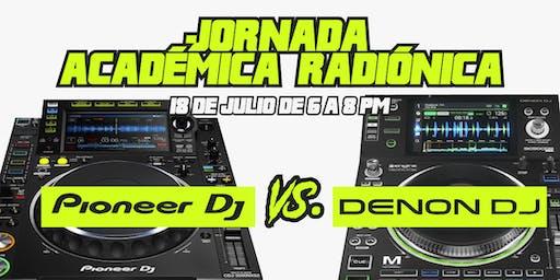 Jornada Académica Franja Electrónica Radiónica: Pioneer VS. Denon