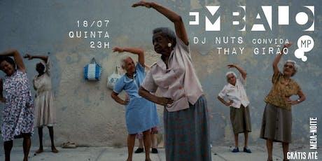 18/07 - EMBALO: DJ NUTS CONVIDA DJ THAY GIRÃO NO MUNDO PENSANTE ingressos