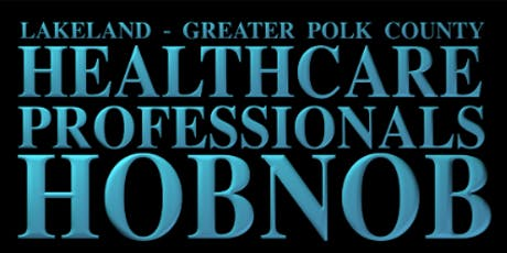 Greater Lakeland Healthcare Professional Hobnob tickets