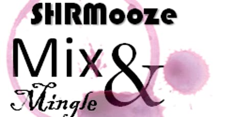 SHRMooze, Mix and Mingle Networking Event tickets
