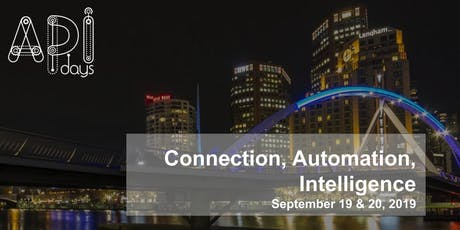 APIdays Melbourne: Connection, Automation, Intelligence tickets