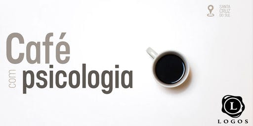 CAFÉ COM PSICOLOGIA SCS