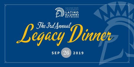 SJSU Latino Alumni Network Legacy Dinner tickets