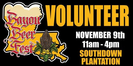 Volunteer for the 7th Annual Bayou Beer Festival tickets