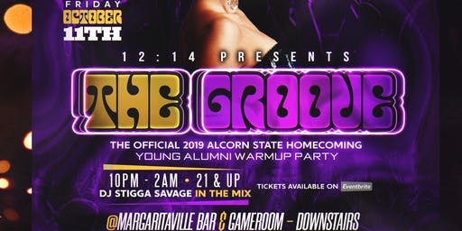 The Groove (Alcorn St. Homecoming Young Alumni Warmup Party)