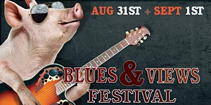 Blues and Views Festival -- Labor Day Weekend, 2019