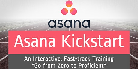 (ONLINE) Asana Kickstart: *Interactive* Fast-track | Zero to Proficient tickets