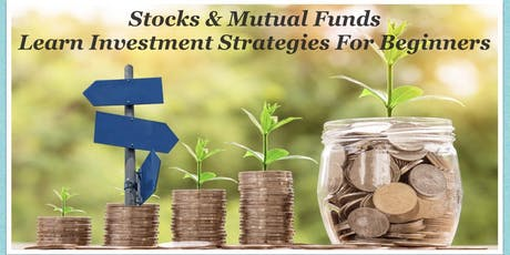 Stocks & Mutual Funds : Learn Investment Strategies For Beginners tickets