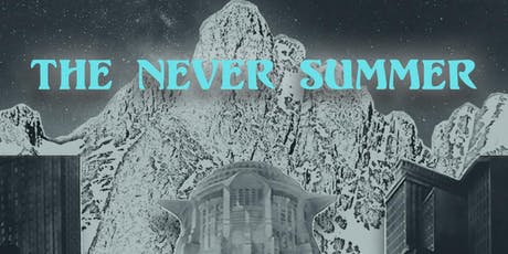 The Never Summer tickets