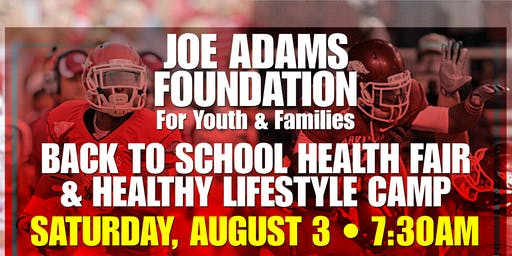 Joe Adams Foundation Back to School Health Fair & Healthy Lifestyle Camp