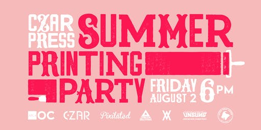 Summer Printing Party with Czar Press