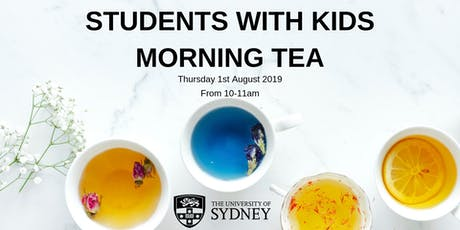 Students with Kids Morning Tea - The University of Sydney tickets