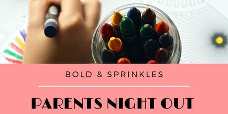 Bold & Sprinkles Presents Parents Night Out tickets