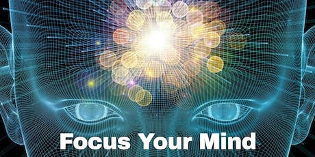 Focus Your Mind to Achieve More Than Ever Before tickets