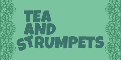 Tea and Strumpets - Sunday Matinee Feb 9,  2020