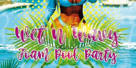 Wet n Wavy Foam Pool Party tickets