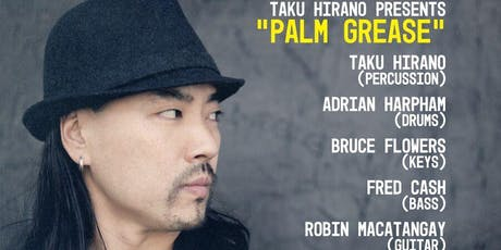 "Taku Hirano Presents: ""Palm Grease"" tickets"
