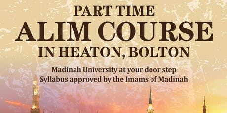Part Time Alim Course (Heaton, Bolton) - Enrolling Now For 2019 - 2020 tickets
