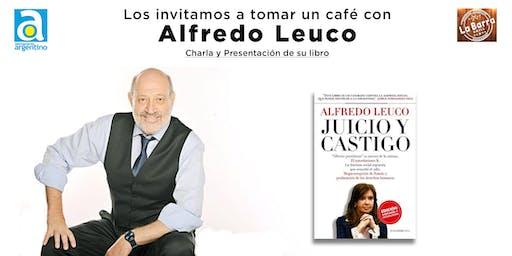 """Cafecito con Alfredo Leuco, Charla y presentación de su libro """"JUICIO Y CASTIGO"""""""