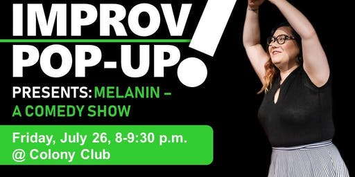 Improv Pop-Up Presents: Melanin - A Comedy Show