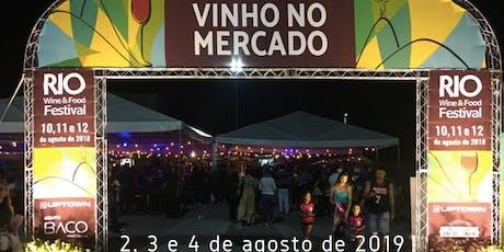RIO WINE AND FOOD FESTIVAL - VINHO NO MERCADO - ENTRADA GRATIS - TAÇA VENDA ANTECIPADA ingressos