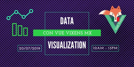 Data Visualization con Vue Vixens MX entradas