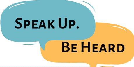 Speak Up! Be Heard! tickets