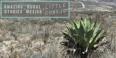 Amazing Stories of Rural Mexico at Little Conejo