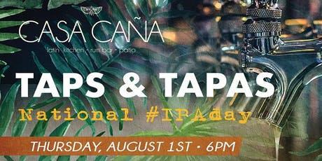 Taps & Tapas: National #IPA Day at Casa Caña! tickets