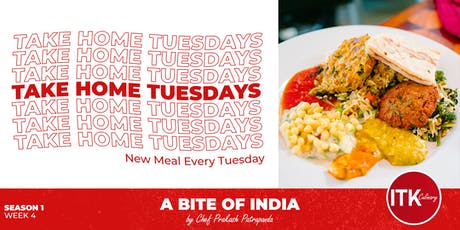 Take Home Tuesdays - A Bite Of India by Prakash Patrapanda (7/30) tickets