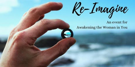 Re-Imagine~ Awakening the Woman in You tickets