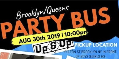 Copy of UP & UP PRESENTS TO YOU A BROOKLYN/QUEENS PARTY BUS