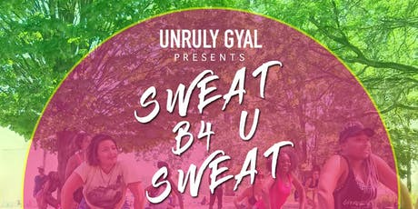 Sweat B4 U Sweat - Caribana Dance Workshop  tickets