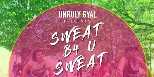 Sweat B4 U Sweat - Caribana Dance Workshop