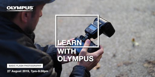 LEARN WITH OLYMPUS - BASIC FLASH WORKSHOP (KL)