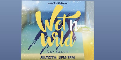 Wet N Wild Day Party