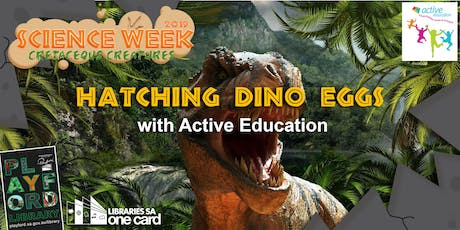 Science Week: Hatching Dino Eggs with Active Ed.  tickets