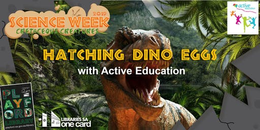Science Week: Hatching Dino Eggs with Active Ed.