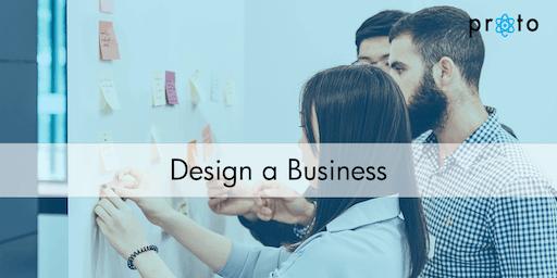 Proto: Design a Business