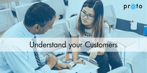 Proto: Understand Your Customers