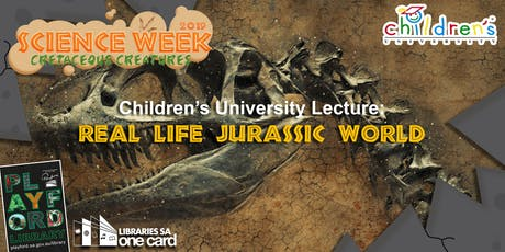 Science Week: Children's Uni Lecture- Real Life Jurassic World tickets